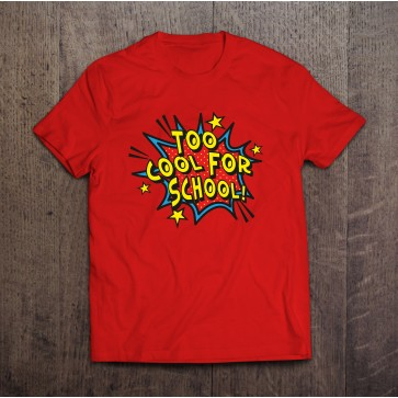 Too Cool for School Pow T-shirt - Homeschool Wear