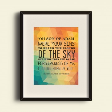 Oh Son of Adam, Were your sins to reach the clouds of the sky...