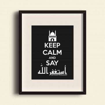Keep calm and say Astagfirullah