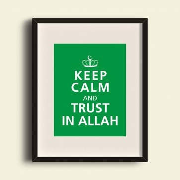 Keep Calm and Trust in Allah - Poster Print