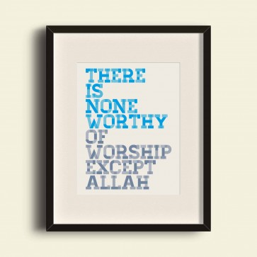 There is none worthy of worship except Allah - Blue - Poster Print