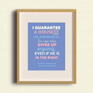 I guarantee a house in paradise for one who gives up arguing, even if he is in the right - Poster Print