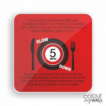 Manners in eating - Slow down Quote -  Islamic Fridge Magnet