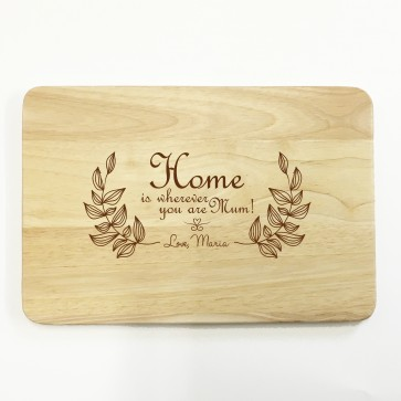 Personalised Wooden Chopping Board - Home is wherever you are mum