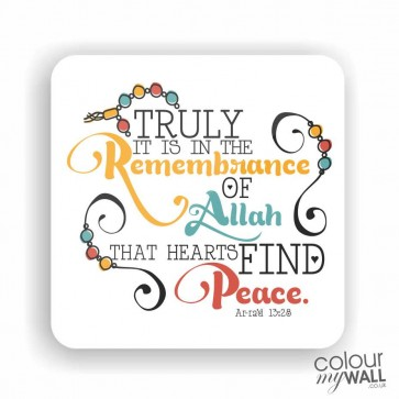 Truly it is in the remembrance of Allah that Hearts find Peace-  Islamic Fridge Magnet