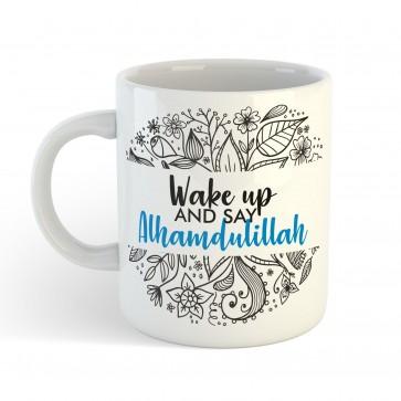 Wake up and say Alhamdulillah - Mug