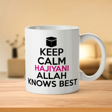 Keep Calm Hajiyani Allah Knows Best - Hajj Mabrur Mug