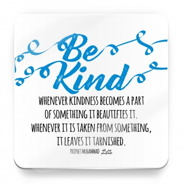 Be kind, Prophet Muhammad Quote - Magnet