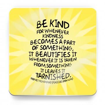 Be Kind, Prophet Muhammad Quote, Sunbeam - Magnet