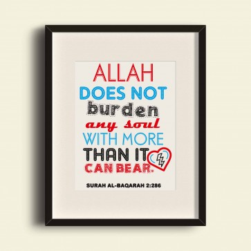 Allah does not burden the soul with more than it can bear - Poster Print