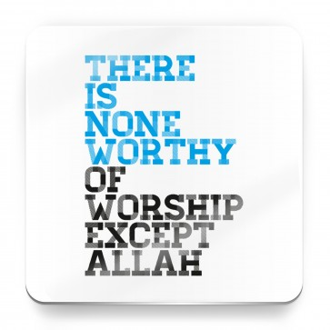 There is none worthy of worship except Allah -  Magnet