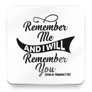 Remember me and I will remember you - Quran Quote - Magnet