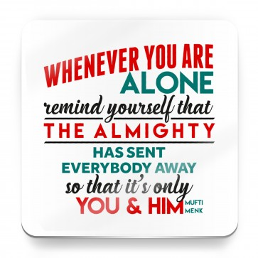 Whenever you are alone, Quote - Magnet