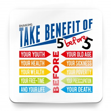 Take benefit of 5 before 5, Prophet Muhammad Quote - Magnet