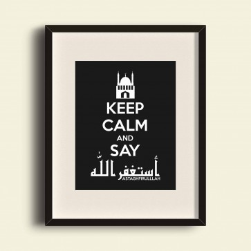 Keep calm and say Astagfirullah
