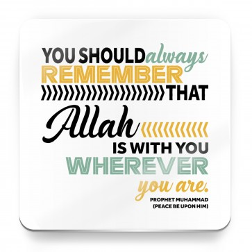 Allah is with you wherever you are, Prophet Muhammad Quote - Magnet