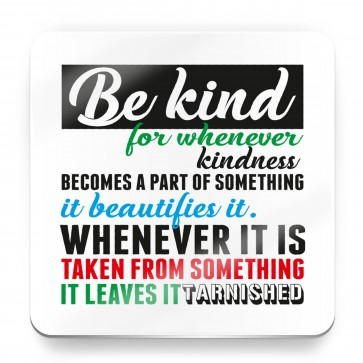 Be Kind, Prophet Muhammad Quote Typography - Magnet