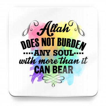 Allah does not burden any soul with more than it can bear - Magnet