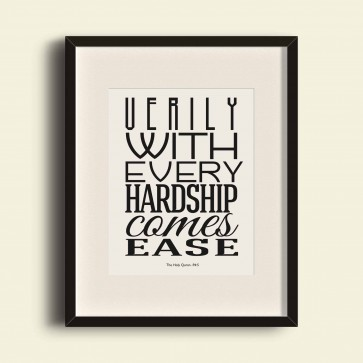Verily with every hardship comes ease - Poster Print