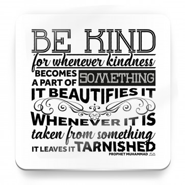 Be Kind, Prophet Muhammad Quote Typography B&W - Magnet