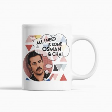 All I need is some Osman and chai - Kayi Quote Mug
