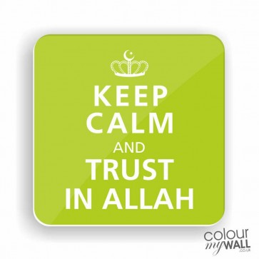 Keep Calm and Trust in Allah -  Islamic Fridge Magnet