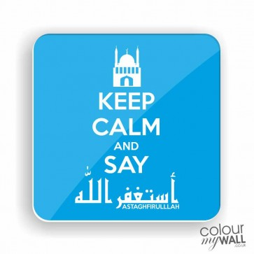 Keep Calm and Say Astagfirullah -  Fridge Magnet