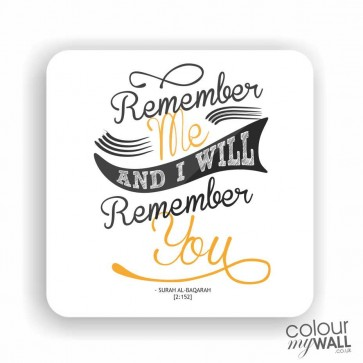 Remember Me and I will Remember you -  Islamic Fridge Magnet