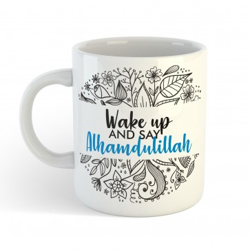 Wake up and say Alhamdulillah - Mug
